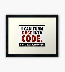 I can turn rage into code Framed Print
