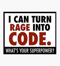 I can turn rage into code Photographic Print