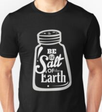 Be the Salt of the Earth Inspirational Chrisitan T-Shirt T-Shirt