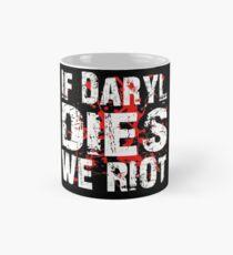 If Daryl Dies We Riot! Mug