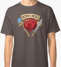 How I Roll d20 Dungeons and Dragons Dice RPG  Classic T-Shirt