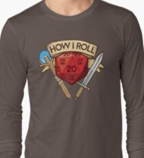 How I Roll d20 Dungeons and Dragons Dice RPG  Long Sleeve T-Shirt