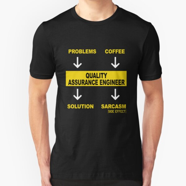 QUALITY ASSURANCE ENGINEER Slim Fit T-Shirt