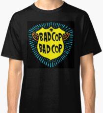 Bad cop Badge  Classic T-Shirt