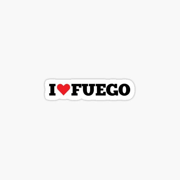 I <3 FUEGO Sticker
