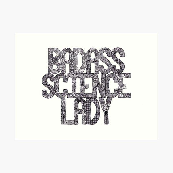 Badass Science Lady Art Print