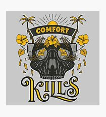 Comfort Kills Photographic Print