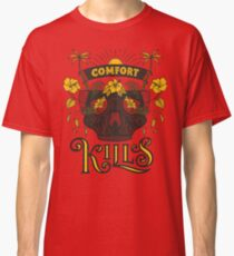 Comfort Kills Classic T-Shirt