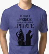 I'd rather have the Pirate! Tri-blend T-Shirt