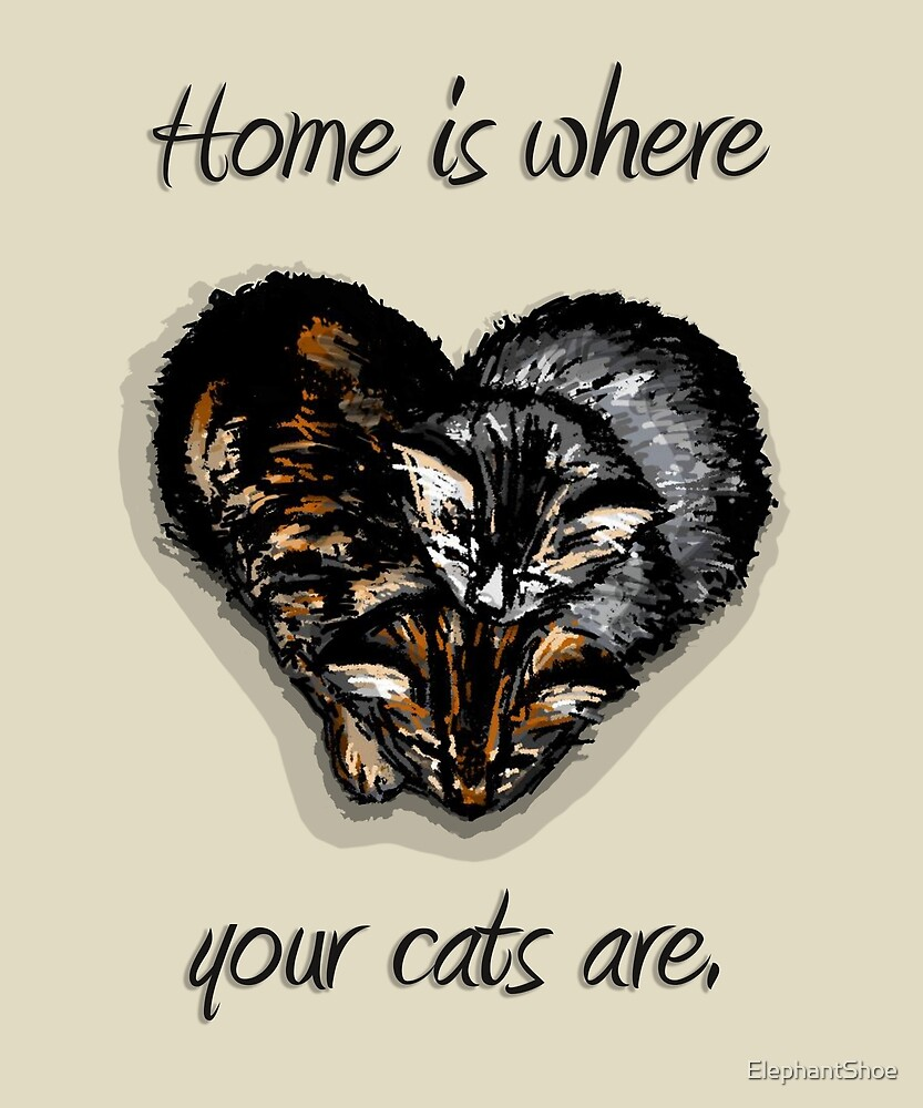 Home is Where Your Cats Are by ElephantShoe
