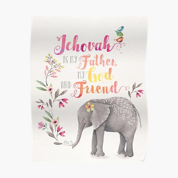 Jehovah is My Father, My God and Friend Poster