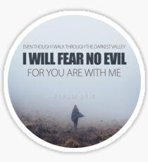 I Will Fear No Evil Sticker