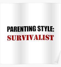 Parenting Style Survivalist Poster