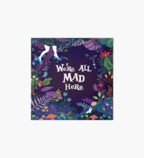 WE'RE ALL MAD HERE Art Board