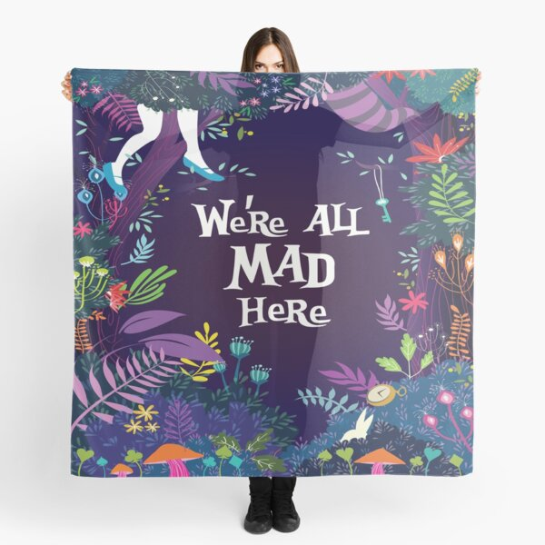 WE'RE ALL MAD HERE Scarf