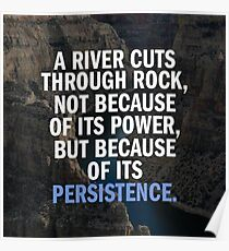 River, Strength and Persistence Poster
