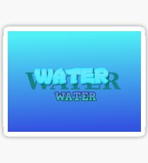Water is life.Protect the enviroment. Sticker
