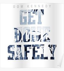 DOM KENNEDY GET HOME SAFELY Poster
