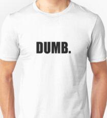 Dumb - T-shirt T-Shirt