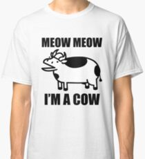 Meow meow, I'm a cow - ASDF Movie from TomSka Classic T-Shirt