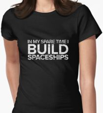 In My Spare Time I Build Spaceships Women's Fitted T-Shirt