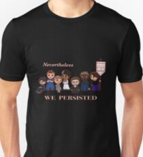 Nevertheless, WE PERSISTED Unisex T-Shirt