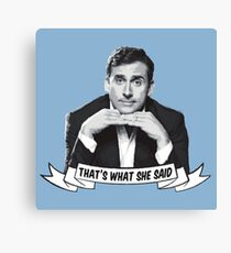 The Office: Michael Scott: That's What She Said! Canvas Print