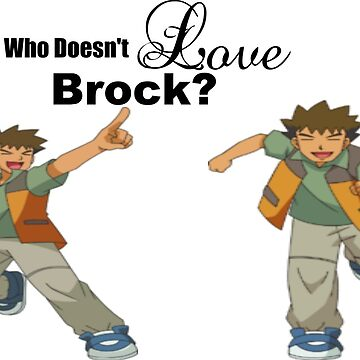 I love BROCK by oohkissykissy