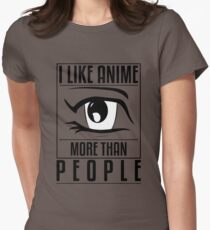 I Like Anime More Than People Shirt Womens Fitted T-Shirt