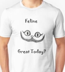 Cat Grinning - Feeling Great Today? Unisex T-Shirt