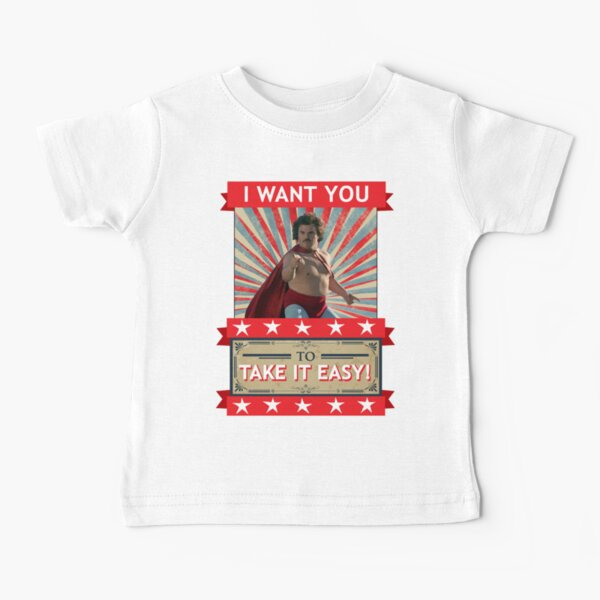 Nacho Libre - I Want You To Take It Easy Baby T-Shirt