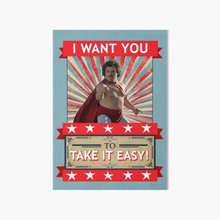 Nacho Libre - I Want You To Take It Easy Art Board Print