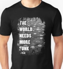The World Needs More Funk T-Shirt