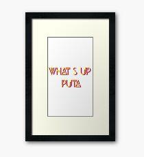 What's up PUTA Framed Print