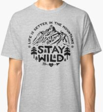 Stay Wild black Classic T-Shirt