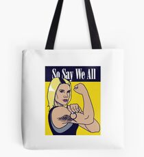 so say we all Tote Bag