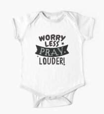 Worry less PRAY LOUDER! One Piece - Short Sleeve