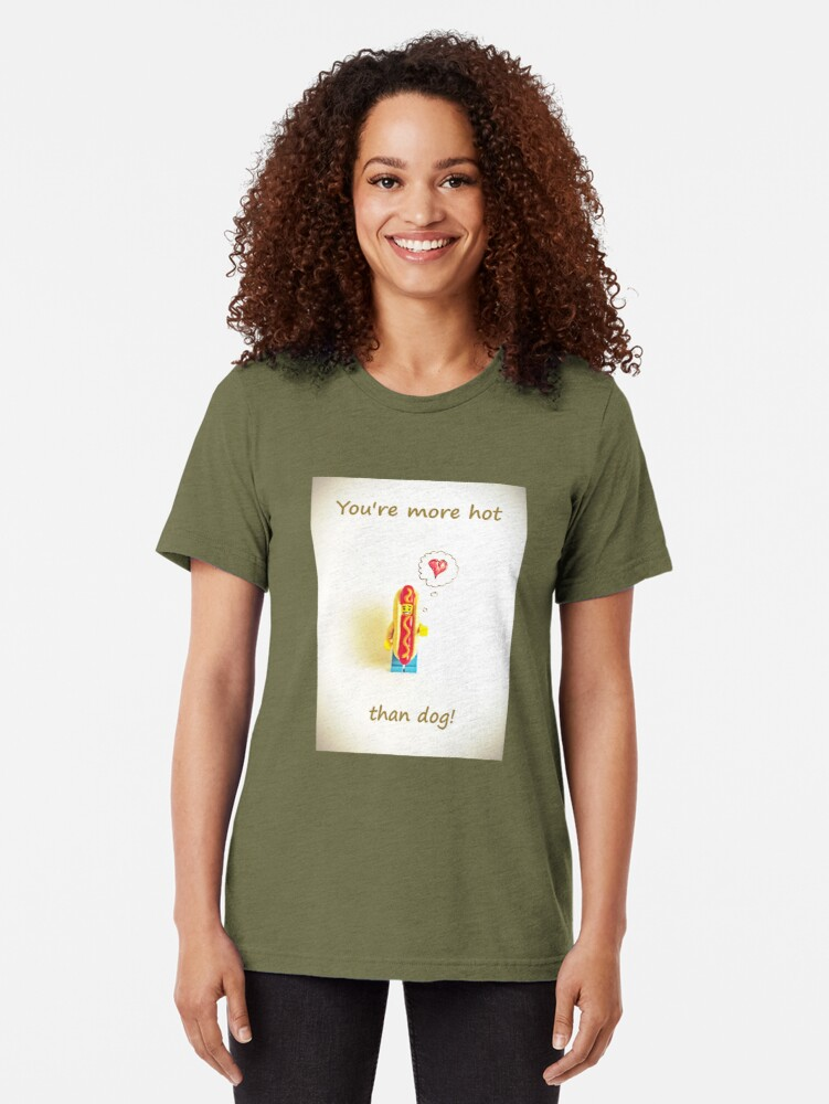 Alternate view of You're more hot than dog Tri-blend T-Shirt