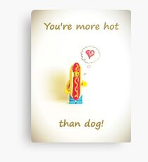 You're more hot than dog Metal Print