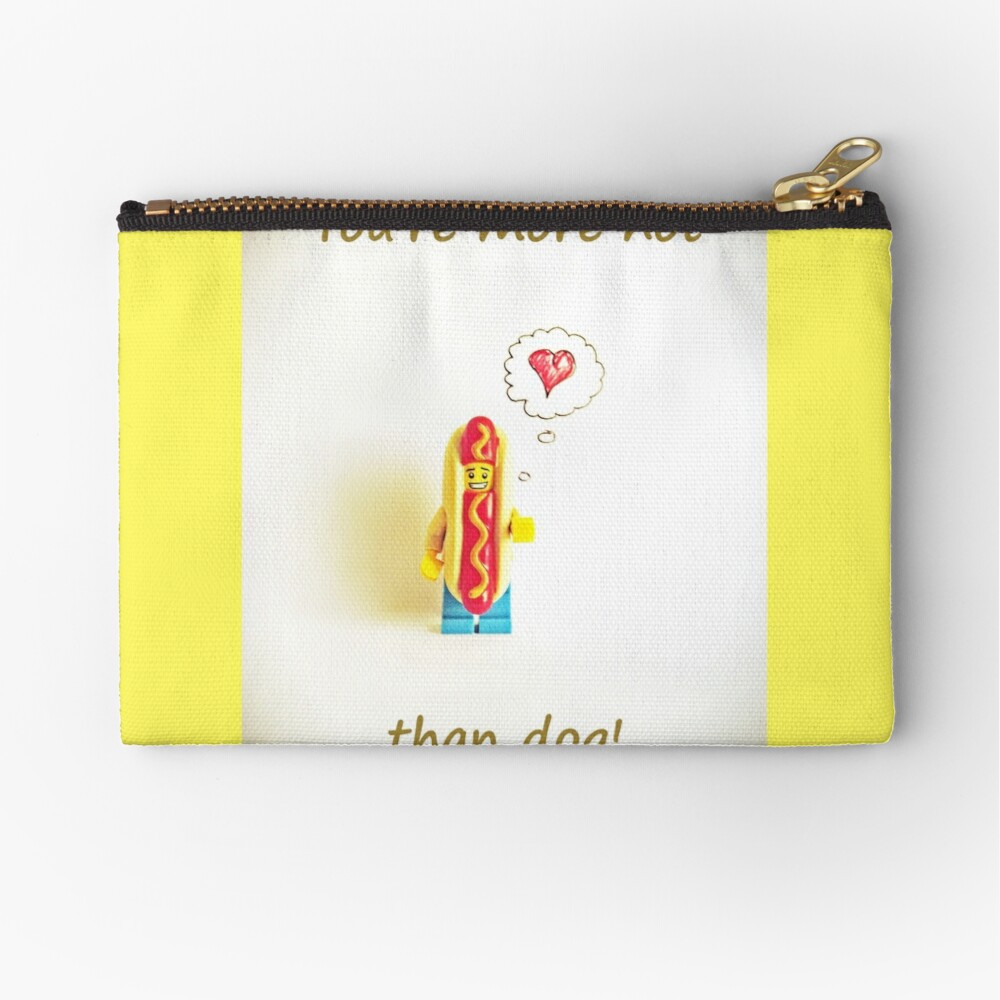 You're more hot than dog Zipper Pouch
