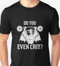 do you even crit? Unisex T-Shirt