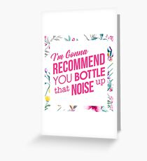 Bottle That Noise - Flowers Greeting Card