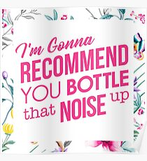 Bottle That Noise - Flowers Poster