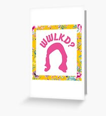 What Would LK Do? - Flowers Greeting Card