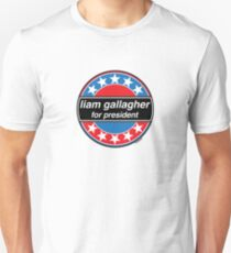 Liam Gallagher For President Unisex T-Shirt