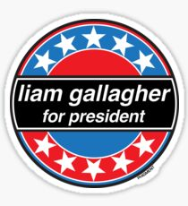 Liam Gallagher For President Sticker