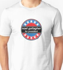 Noel Gallagher For President Unisex T-Shirt