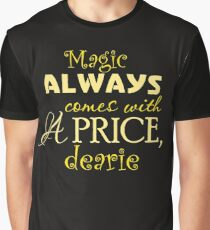 Magic Always Comes With A Price! Graphic T-Shirt