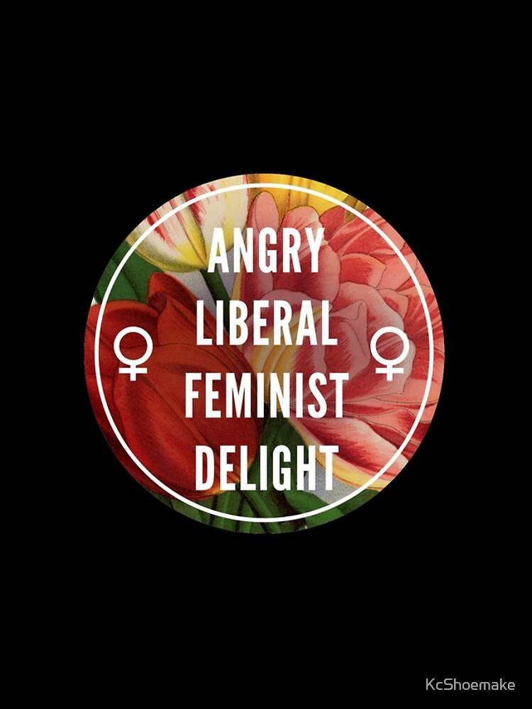 Angry Liberal Feminist Delight de KcShoemake