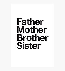 Father Mother Brother Sister Photographic Print